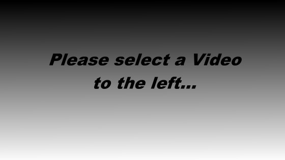 Please Select a Video to the Left